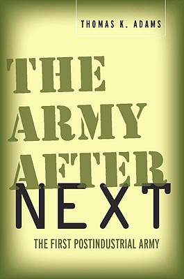 Image for The Army after Next: The First Postindustrial Army (Stanford Studies in Jewish History & Culture (Paperback))