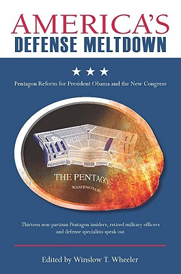 America's Defense Meltdown: Pentagon Reform for President Obama and the New Congress (Stanford Security Studies), anthology
