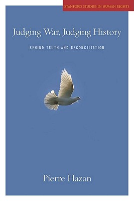 Image for Judging War, Judging History: Behind Truth and Reconciliation (Stanford Studies in Human Rights)
