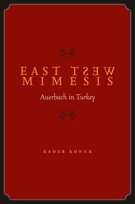 East West Mimesis: Auerbach in Turkey, Kader Konuk