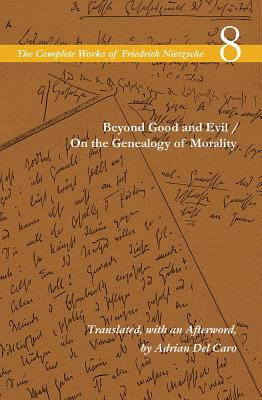 The Complete Works of Friedrich Nietzsche, Vol. 8 (Beyond Good and Evil / On the Genealogy of Morality), Friedrich Nietzsche