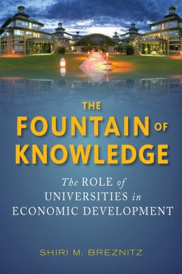 Image for The Fountain of Knowledge: The Role of Universities in Economic Development (Innovation and Technology in the World Economy)