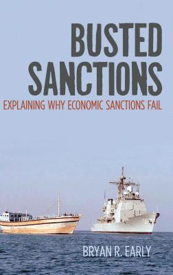 Image for Busted Sanctions: Explaining Why Economic Sanctions Fail