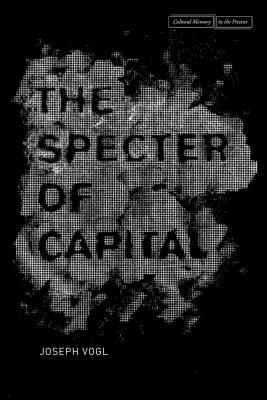 Image for The Specter of Capital (Cultural Memory in the Present)