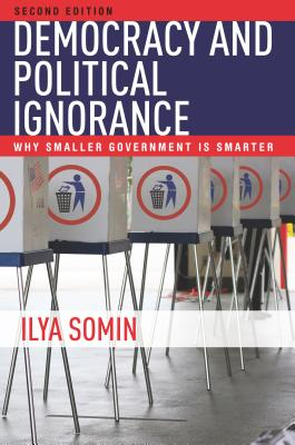 Image for Democracy and Political Ignorance: Why Smaller Government Is Smarter, Second Edition