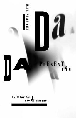 Image for Dada Presentism: An Essay on Art and History