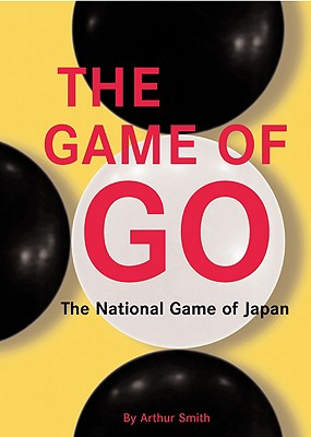 Image for The Game of Go: The National Game of Japan