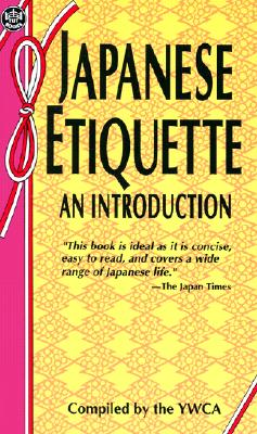 Japanese Etiquette an Introduction, World Fellowship Committee of the Tokyo Y.W.C.A.