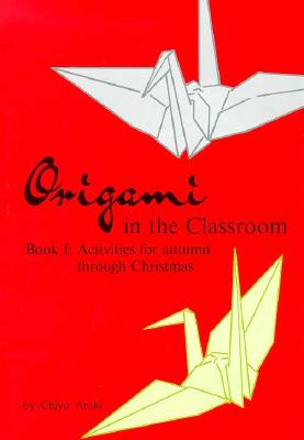 Image for ORIGAMI IN THE CLASSROOM
