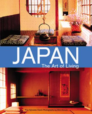 Japan the Art of Living, Amy Sylvester Katoh, Shin Kimura