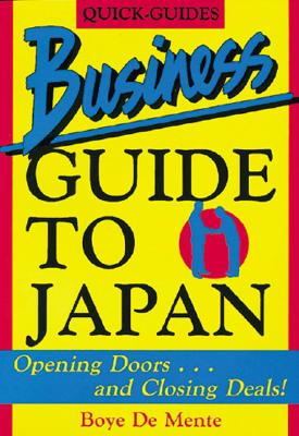 Image for Quick- Guides Business Guide to Japan: Opening Doors…and Closing Deals!