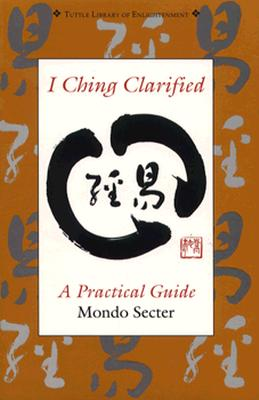 Image for I Ching Clarified : A Practical Guide
