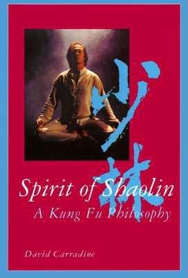 Image for Spirit of Shaolin: A Kung Fu Philosophy
