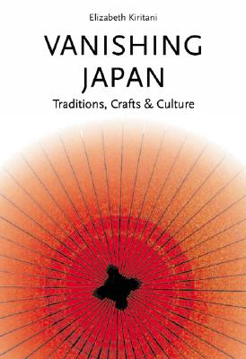 Image for Vanishing Japan  Traditions Crafts & Culture.  Traditions, Crafts and Culture