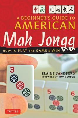 BEGINNER'S GUIDE TO AMERICAN MAH JONGG, SANDBERG, ELAINE