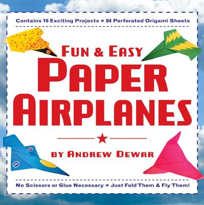Fun & Easy Paper Airplanes, Andrew Dewar