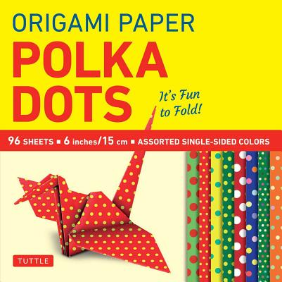 """Origami Paper - Polka Dots 6"""" - 96 Sheets: Tuttle Origami Paper: High-Quality Origami Sheets Printed with 8 Different Patterns: Instructions for 6 Projects Included"""