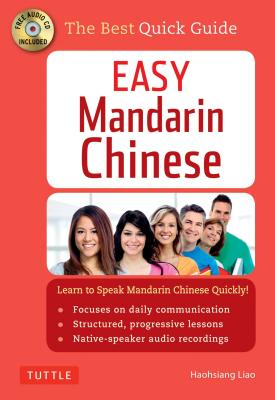 Easy Mandarin Chinese: A Complete Language Course and Pocket Dictionary in One (100 minute Audio CD Included), Liao Ph.D., Haohsiang