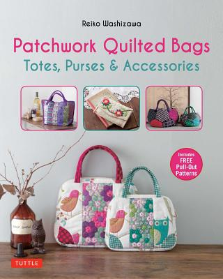 Image for Patchwork Quilted Bags: Totes, Purses and Accessories