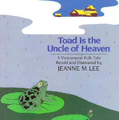 Image for Toad Is the Uncle of Heaven: A Vietnamese Folktale