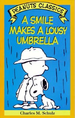 Image for A Smile Makes a Lousy Umbrella (Peanuts Classics)