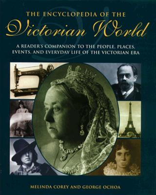 Image for The Encyclopedia of the Victorian World: A Reader's Companion to the People, Places, Events, and Everyday Life of the Victorian Era (Henry Holt Reference Book)