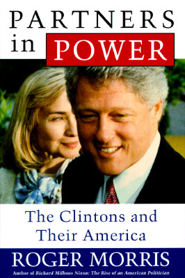 Image for Partners in Power: The Clintons and Their America