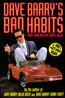 Image for Dave Barry's Bad Habits: A 100% Fact-free Book