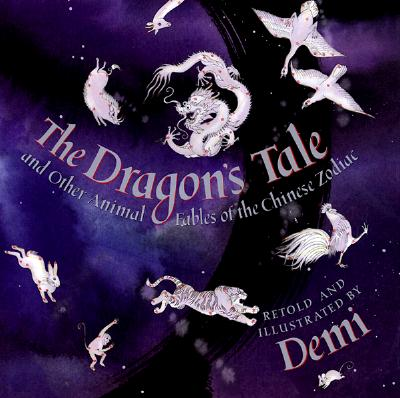 Image for The Dragon's Tale: and Other Animal Fables of the Chinese Zodiac