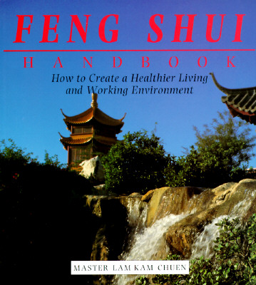 Image for The Feng Shui Handbook: How To Create A Healthier Living & Working Environment (Henry Holt Reference Book)