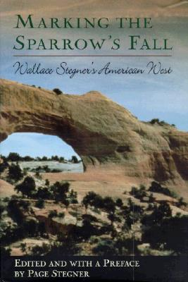 Image for Marking the Sparrows Fall : Wallace Stegners American West