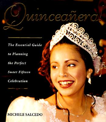 Image for Quinceanera!: The Essential Guide to Planning the Perfect Sweet Fifteen Celebration