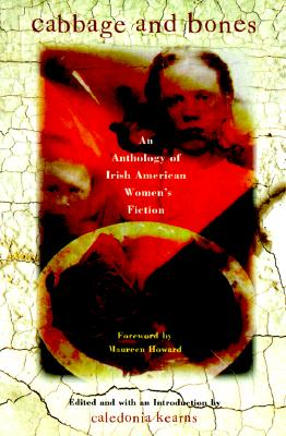 Cabbage and Bones: An Anthology of Irish-American Women's Fiction, Kathleen Ford