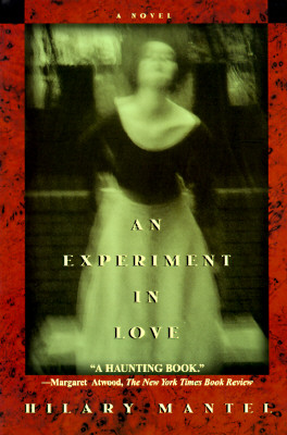 An Experiment in Love: A Novel, Mantel, Hilary