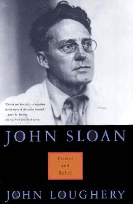 Image for JOHN SLOAN : PAINTER AND REBEL