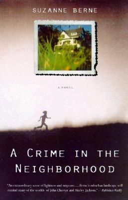 Image for A Crime in the Neighborhood: A Novel