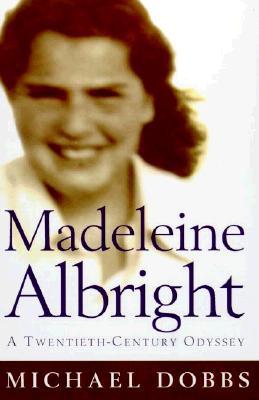 Image for Madeleine Albright: A Twentieth-Century Odyssey