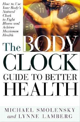 Image for Body Clock Guide to Better Health : How to Use Your Bodys Natural Clock to Fight Illness and Achieve Maximum Health