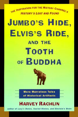 Image for JUMBO'S HIDE, ELVIS'S RIDE, AND THE TOOTH OF BUDDHA