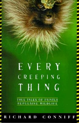Image for Every Creeping Thing: True Tales of Faintly Repulsive Wildlife
