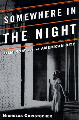 Image for Somewhere in the Night: Film Noir and the American City