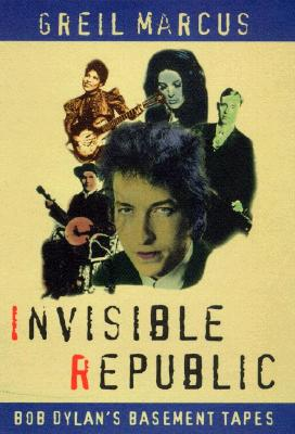 Image for Invisible Republic: Bob Dylan's Basement Tapes