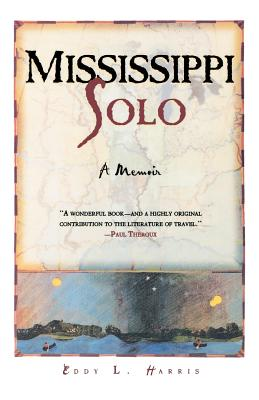 Mississippi Solo : A River Quest, Harris, Eddy L.