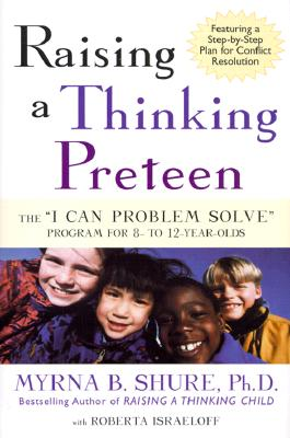 """Image for Raising a Thinking Preteen: The """"I Can Problem Solve"""" Program for 8- to 12- Year-Olds"""