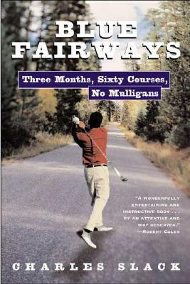 Image for Blue Fairways: Three Months, Sixty Courses, No Mulligans