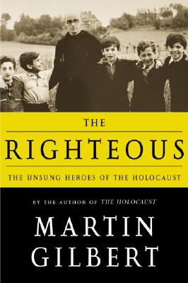 Image for The Righteous: The Unsung Heroes of the Holocaust