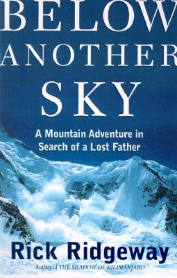 Image for Below Another Sky: A Mountain Adventure in Search of a Lost Father