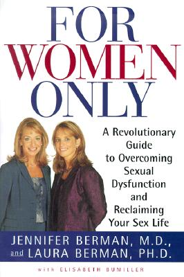 Image for FOR WOMEN ONLY REVOLUTIONARY GUIDE TO OVERCOMING SEXUAL DISFUNCTION AND RECLAIMING...