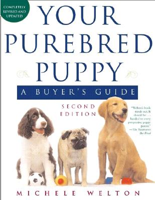 "Image for ""Your Purebred Puppy, Second Edition: A Buyer's Guide, Completely Revised and Updated"""