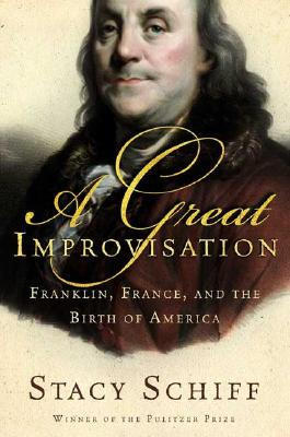 Image for A Great Improvisation: Franklin, France, and the Birth of America
